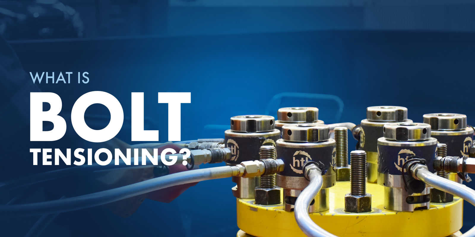 What is Bolt Tensioning?